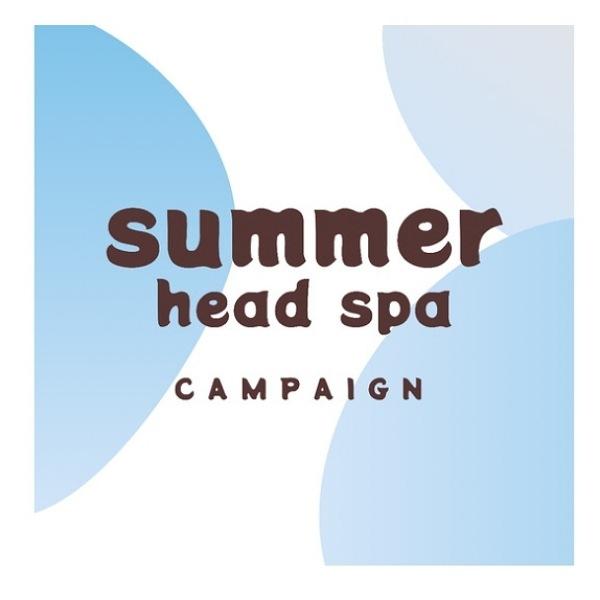 7月は【summer head spa】キャンペーン @mouri